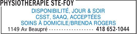Physiothérapie Ste-Foy (418-652-1044) - Annonce illustrée======= - CSST, SAAQ, ACCEPTÉES SOINS À DOMICILE/BRENDA ROGERS DISPONIBILITÉ, JOUR & SOIR