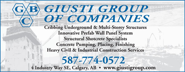 Giusti Group of Companies (403-203-0492) - Annonce illustrée======= - GIUSTI GROUP OF COMPANIES Cribbing Underground & Multi-Storey Structures Innovative Prefab Wall Panel System Structural Shotcrete Specialists Concrete Pumping, Placing, Finishing Heavy Civil & Industrial Construction Services 587-774-0572 4 Industry Way SE, Calgary, AB     www.giustigroup.com