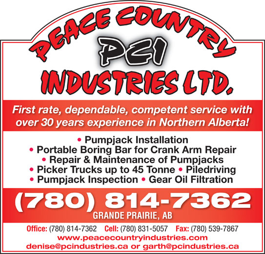Peace Country Industries Ltd (780-814-7362) - Display Ad - First rate, dependable, competent service with over 30 years experience in Northern Alberta! Pumpjack Installation Portable Boring Bar for Crank Arm Repair Repair & Maintenance of Pumpjacks Picker Trucks up to 45 Tonne   Piledriving Pumpjack Inspection   Gear Oil Filtration (780) 814-7362 GRANDE PRAIRIE, ABGRANDE PRAIRIE Office: (780) 814-7362 Cell: (780) 831-5057 Fax: (780) 539-7867 www.peacecountryindustries.com