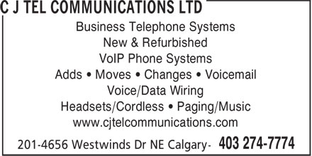 C J Tel Communications Ltd (403-274-7774) - Annonce illustrée======= - Business Telephone Systems New & Refurbished VoIP Phone Systems Adds • Moves • Changes • Voicemail Voice/Data Wiring Headsets/Cordless • Paging/Music www.cjtelcommunications.com
