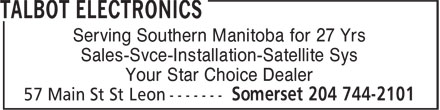 Talbot Electronics (204-744-2101) - Annonce illustrée======= - Serving Southern Manitoba for 27 Yrs Sales-Svce-Installation-Satellite Sys Your Star Choice Dealer