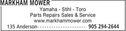Markham Mower (905-294-2644) - Display Ad - Yamaha - Stihl - Toro Parts Repairs Sales & Service www.markhammower.com