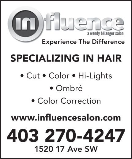 Influence Salon (403-270-4247) - Annonce illustrée======= - Experience The Difference SPECIALIZING IN HAIR Cut   Color   Hi-Lights Ombré Color Correction www.influencesalon.com 403 270-4247 1520 17 Ave SW