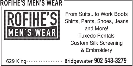 Freeman Formalwear (902-543-3279) - Display Ad - Shirts, Pants, Shoes, Jeans and More! Tuxedo Rentals Custom Silk Screening & Embroidery From Suits...to Work Boots