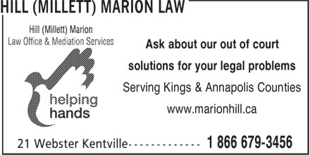 Hill (Millett) Marion Law Office & Mediation Services (902-679-3200) - Annonce illustrée======= - Ask about our out of court solutions for your legal problems Serving Kings & Annapolis Counties www.marionhill.ca