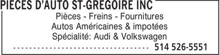 Pièces D'Auto St-Grégoire Inc (514-526-5551) - Annonce illustrée======= - Autos Américaines & impotées Spécialité: Audi & Volkswagen Pièces - Freins - Fournitures