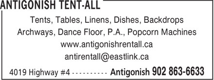 Antigonish Tent-All (902-863-6633) - Annonce illustrée======= - Archways, Dance Floor, P.A., Popcorn Machines www.antigonishrentall.ca Tents, Tables, Linens, Dishes, Backdrops