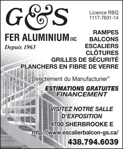 G & S Fer Aluminium Inc (514-352-3900) - Annonce illustrée======= - Licence RBQ 1117-7631-14 RAMPES BALCONS ESCALIERS Depuis 1963 CLÔTURES GRILLES DE SÉCURITÉ PLANCHERS EN FIBRE DE VERRE Directement du Manufacturier ESTIMATIONS GRATUITES FINANCEMENT VISITEZ NOTRE SALLE D EXPOSITION 9700 SHERBROOKE E http://www.escalierbalcon-gs.ca/ 438.794.6039