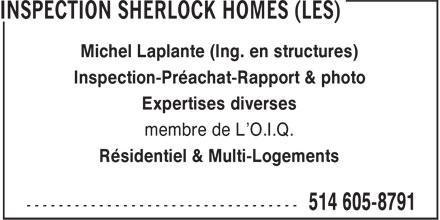 Les Inspection Sherlock Homes (514-605-8791) - Annonce illustrée======= - Expertises diverses membre de L'O.I.Q. Résidentiel & Multi-Logements Inspection-Préachat-Rapport & photo Michel Laplante (Ing. en structures)