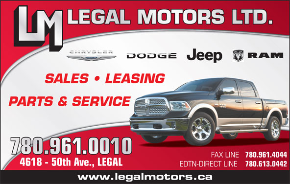Legal Motors Ltd (780-961-3660) - Display Ad - 4618 - 50th Ave., LEGAL EDTN-DIRECT LINE 780.613.0442 www.legalmotors.ca 780.961.4044 LEGAL MOTORS LTD. SALES   LEASING PARTS & SERVICE FAX LINE