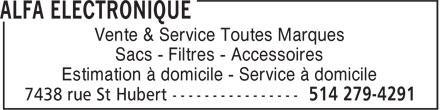 Alfa Electronique (514-279-4291) - Annonce illustrée======= - Estimation à domicile - Service à domicile Vente & Service Toutes Marques Sacs - Filtres - Accessoires