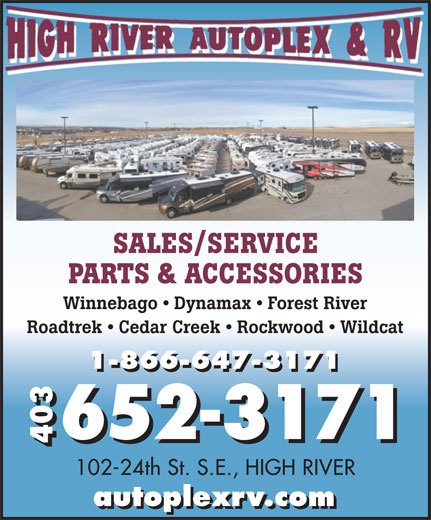 High River Autoplex & RV (403-652-3171) - Display Ad - SALES/SERVICE PARTS & ACCESSORIES Winnebago   Dynamax   Forest River Roadtrek   Cedar Creek   Rockwood   Wildcat 1-866-647-3171 652-3171 403 102-24th St. S.E., HIGH RIVER autoplexrv.com