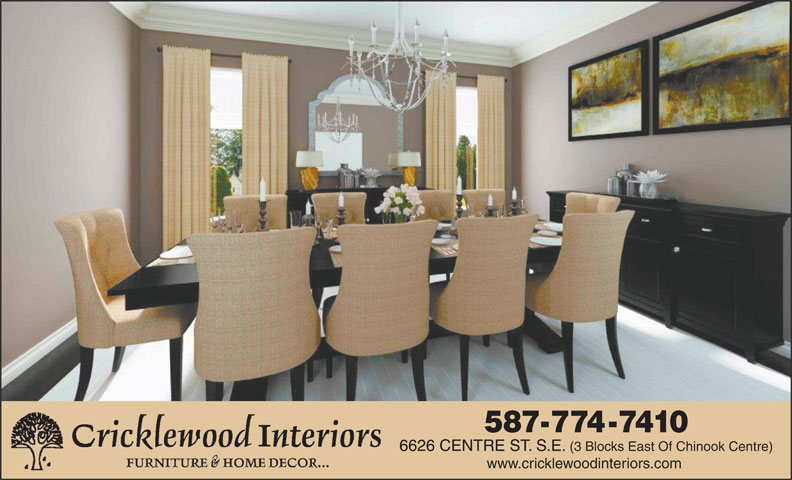 Cricklewood Interiors (403-258-0050) - Display Ad - 587-774-7410 6626 CENTRE ST. S.E. (3 Blocks East Of Chinook Centre) www.cricklewoodinteriors.com