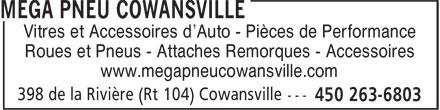 Pare-Brise Cowansville (450-263-6803) - Annonce illustrée======= - Vitres et Accessoires d'Auto - Pièces de Performance Roues et Pneus - Attaches Remorques - Accessoires www.megapneucowansville.com 398 de la Rivière (Rt 104) Cowansville ---
