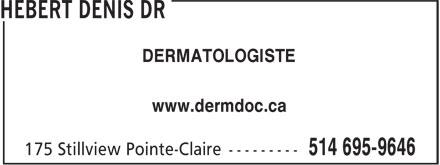 Hébert Denis Dr (514-695-9646) - Annonce illustrée======= - DERMATOLOGISTE www.dermdoc.ca
