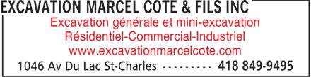 Excavation Marcel Côté & Fils Inc (418-849-9495) - Display Ad - www.excavationmarcelcote.com Excavation générale et mini-excavation Résidentiel-Commercial-Industriel www.excavationmarcelcote.com Résidentiel-Commercial-Industriel Excavation générale et mini-excavation