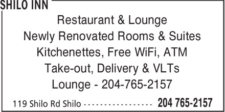Shilo Inn (204-765-2157) - Display Ad - Restaurant & Lounge Newly Renovated Rooms & Suites Kitchenettes, Free WiFi, ATM Take-out, Delivery & VLTs Lounge - 204-765-2157 Restaurant & Lounge Newly Renovated Rooms & Suites Kitchenettes, Free WiFi, ATM Take-out, Delivery & VLTs Lounge - 204-765-2157