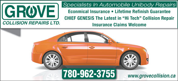 Airland Mfg (780-962-3755) - Annonce illustrée======= - Specialists In Automobile Unibody Repairs Econmical Insurance   Lifetime Refinish Guarantee CHIEF GENESIS The Latest in  Hi Tech  Collision Repair COLLISION REPAIRS LTD. Insurance Claims Welcome 780-962-3755 www.grovecollision.ca