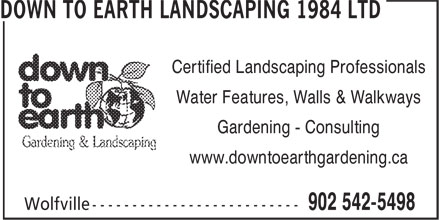 Down To Earth Gardening & Landscaping (902-542-5498) - Annonce illustrée======= - Certified Landscaping Professionals Water Features, Walls & Walkways Gardening - Consulting www.downtoearthgardening.ca