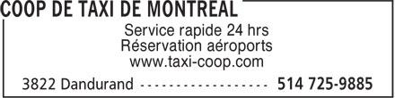 Coop de Taxi de Montréal (514-725-9885) - Display Ad - Service rapide 24 hrs Réservation aéroports www.taxi-coop.com