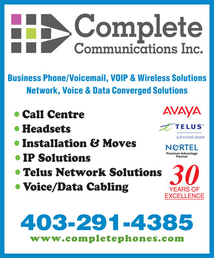 Cardinal Communications Ltd (403-291-4385) - Annonce illustrée======= - IP Solutions Telus Network Solutions 30 Voice/Data Cabling 403-291-4385 www.completephones.com Business Phone/Voicemail, VOIP & Wireless Solutions Network, Voice & Data Converged Solutions Call Centre Headsets Installation & Moves