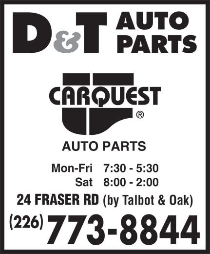 D & T Auto Parts Ltd (519-322-2551) - Annonce illustrée======= - AUTO PARTS Mon-Fri7:30 - 5:30 Sat8:00 - 2:00 24 FRASER RD (by Talbot & Oak) 226 773-8844