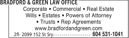 Bradford & Green Law Office (604-531-1041) - Annonce illustrée======= - Corporate • Commercial • Real Estate Wills • Estates • Powers of Attorney • Trusts • Rep Agreements www.bradfordandgreen.com
