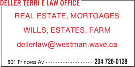 Deller Terri E Law Office (204-726-0128) - Display Ad - REAL ESTATE, MORTGAGES WILLS, ESTATES, FARM