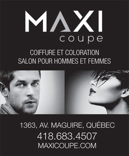 Salon Maxi Coupe Inc (418-683-4507) - Annonce illustrée======= - SALON POUR HOMMES ET FEMMES 1363, AV. MAGUIRE, QUÉBEC 418.683.4507 MAXICOUPE.COM COIFFURE ET COLORATION SALON POUR HOMMES ET FEMMES 1363, AV. MAGUIRE, QUÉBEC 418.683.4507 MAXICOUPE.COM COIFFURE ET COLORATION