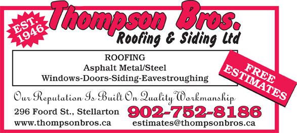 Thompson Bros Roofing & Siding Ltd (902-752-8186) - Annonce illustrée======= - EST. 1946 FREE ROOFING ESTIMATES902-752-8186 Asphalt Metal/Steel Windows-Doors-Siding-Eavestroughing Our Reputation Is Built On Quality Workmanship 296 Foord St., Stellarton 902-752-8186 www.thompsonbros.ca