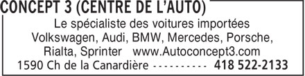 Concept 3 (Centre De L'Auto) (418-522-2133) - Annonce illustrée======= - Le spécialiste des voitures importées Volkswagen, Audi, BMW, Mercedes, Porsche, Rialta, Sprinter www.Autoconcept3.com