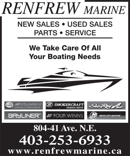 Renfrew Marine (403-253-6933) - Display Ad - RENFREW MARINE NEW SALES   USED SALES PARTS   SERVICE We Take Care Of All Your Boating Needs 804-41 Ave. N.E. 403-253-6933 www.renfrewmarine.ca