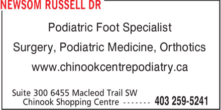Dr Russell Newsom (403-259-5241) - Annonce illustrée======= - Podiatric Foot Specialist Surgery, Podiatric Medicine, Orthotics www.chinookcentrepodiatry.ca