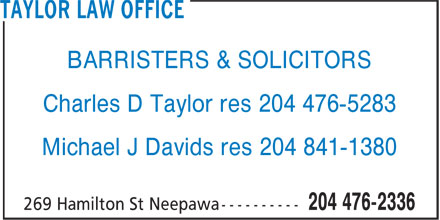 Taylor Charles D (204-476-2336) - Display Ad - Charles D Taylor res 204 476-5283 Michael J Davids res 204 841-1380 BARRISTERS & SOLICITORS