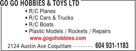 Go Go Hobbies & Toys Ltd (604-931-1183) - Annonce illustrée======= - • R/C Planes • R/C Cars & Trucks • R/C Boats • Plastic Models / Rockets / Repairs www.gogohobbies.com