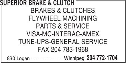 Superior Brake & Clutch (204-772-1704) - Annonce illustrée======= - BRAKES & CLUTCHES FLYWHEEL MACHINING PARTS & SERVICE VISA-MC-INTERAC-AMEX TUNE-UPS-GENERAL SERVICE FAX 204 783-1968