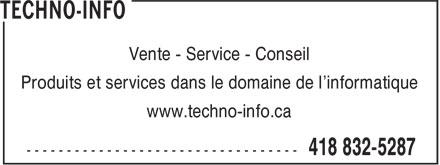 Techno-Info (418-832-5287) - Annonce illustrée======= - Vente - Service - Conseil Produits et services dans le domaine de l'informatique www.techno-info.ca