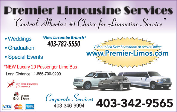 Premier Limousine Services (403-342-9565) - Annonce illustrée======= - Central Alberta s #1 Choice for Limousine Service *New Lacombe Branch* Weddings 403-782-5550 Visit our Red Deer Showroom or see us OnlineVisit our Red Deer Showroom or see us Online Graduation www.Premier-Limos.comwww.Premier-Limos.com Special Events Corporate Services 403-342-9565