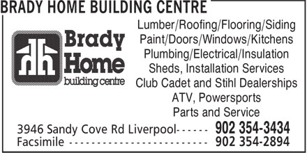 Brady Home Building Centre (902-354-3434) - Annonce illustrée======= - Lumber/Roofing/Flooring/Siding Paint/Doors/Windows/Kitchens Plumbing/Electrical/Insulation Sheds, Installation Services Club Cadet and Stihl Dealerships ATV, Powersports Parts and Service