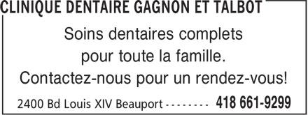 Clinique Dentaire Gagnon Et Talbot (418-661-9299) - Display Ad - Soins dentaires complets pour toute la famille. Contactez-nous pour un rendez-vous!