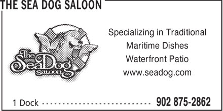 The Sea Dog Saloon (902-875-2862) - Annonce illustrée======= - Specializing in Traditional Maritime Dishes Waterfront Patio www.seadog.com Specializing in Traditional Maritime Dishes Waterfront Patio www.seadog.com