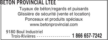 Béton Provincial Ltée (819-376-7465) - Annonce illustrée======= - Glissière de sécurité (vente et location) Ponceaux et produits spéciaux www.betonprovincial.com Tuyaux de béton/regards et puisards