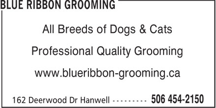 Blue Ribbon Grooming (506-454-2150) - Display Ad - All Breeds of Dogs & Cats Professional Quality Grooming www.blueribbon-grooming.ca