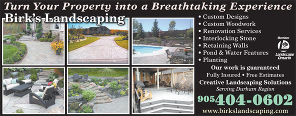 Birk's Landscaping Inc. (905-404-0602) - Annonce illustrée======= - Custom Designs Custom Woodwork Renovation Services Interlocking Stone Retaining Walls Pond & Water Features Planting Our work is guaranteed Fully Insured   Free Estimates Creative Landscaping Solutions Serving Durham Region 905 404-0602 www.birkslandscaping.com Turn Your Property into a Breathtaking Experiencep Birk s Landscaping