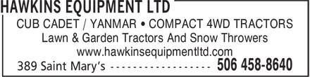 Hawkins Equipment Ltd (506-458-8640) - Display Ad - CUB CADET / YANMAR • COMPACT 4WD TRACTORS Lawn & Garden Tractors And Snow Throwers www.hawkinsequipmentltd.com
