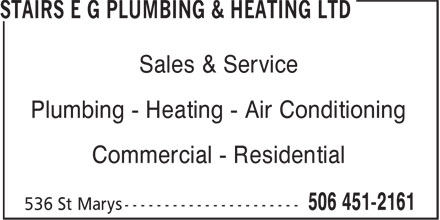 Stairs E G Plumbing & Heating (506-451-2161) - Display Ad - Sales & Service Plumbing - Heating - Air Conditioning Commercial - Residential