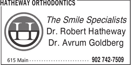 Hatheway Orthodontics (902-742-7509) - Annonce illustrée======= - The Smile Specialists Dr. Robert Hatheway Dr. Avrum Goldberg