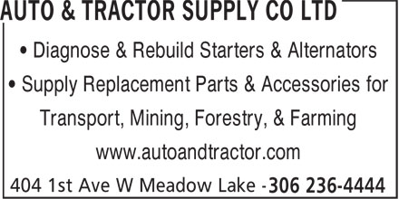 Auto & Tractor Supply Co Ltd (306-236-4444) - Display Ad - • Diagnose & Rebuild Starters & Alternators • Supply Replacement Parts & Accessories for Transport, Mining, Forestry, & Farming www.autoandtractor.com
