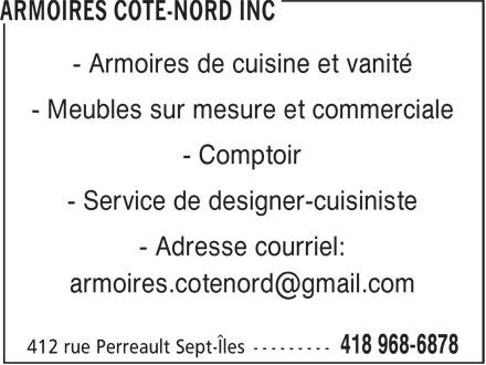 Armoire Côte-Nord Inc (418-968-6878) - Annonce illustrée======= - - Armoires de cuisine et vanité - Meubles sur mesure et commerciale - Comptoir - Service de designer-cuisiniste - Adresse courriel: