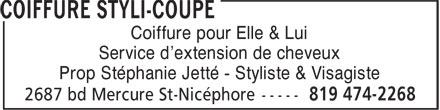 Coiffure Styli-Coupe (819-474-2268) - Display Ad - Coiffure pour Elle & Lui Service d'extension de cheveux Prop Stéphanie Jetté - Styliste & Visagiste